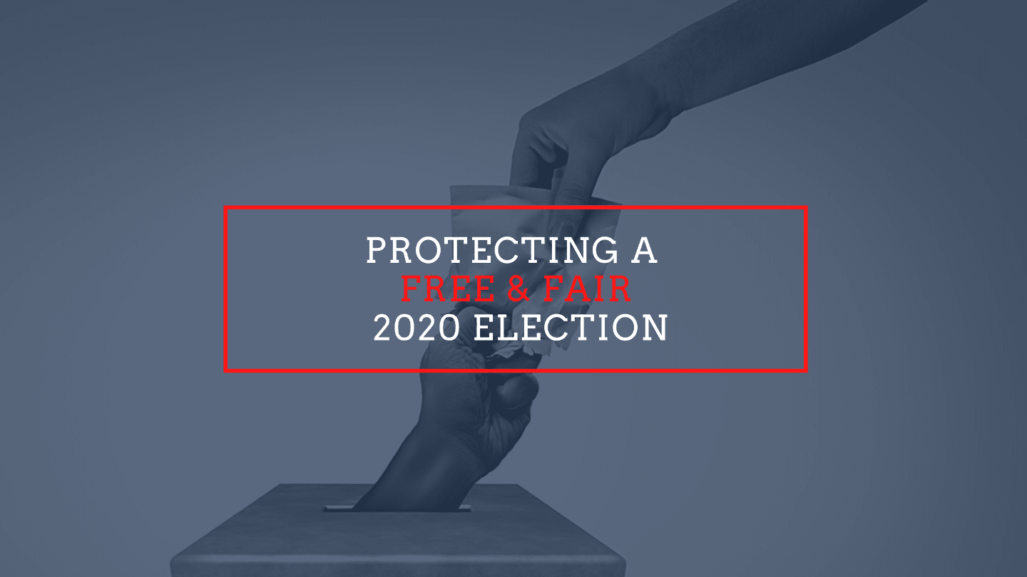Keeping The Election Free & Fair